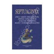 Septuaginta 5. Osea. Amos. Michea. Ioel. Abdias. Iona. Naum. Avacum. Sophonia. Aggeu. Zaharia. Malachia
