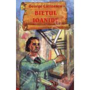 Bietul Ioanide - George Calinescu
