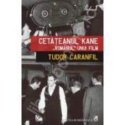 """Cetateanul Kane. ,,Romanul"""" unui film"""