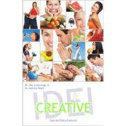 Idei Creative. Opt elemente esentiale pentru un nou stil de viata