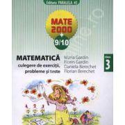 Mate 2000+9/10 clasa a III-a. Matematica culegere de exercitii, probleme si teste
