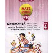 Mate 2000+9/10 clasa a IV-a. Matematica culegere de exercitii, probleme si teste