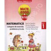 Mate 2000+9/10 clasa a I-a. Matematica culegere de exercitii, probleme si teste