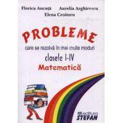Matematica. Probleme care se rezolva in mai multe moduri. Clasele I-IV