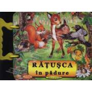 Ratusca in padure (gentuta). Carte ilustrata cu file cartonate