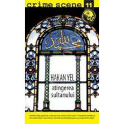 Atingerea sultanului (crime scene 11)