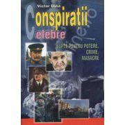 Conspiratii celebre. Lupte pentru putere, crime, masacre