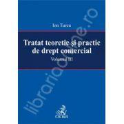 Tratat teoretic si practic de drept.Volumul III