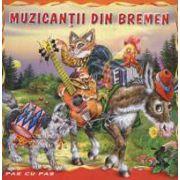 Muzicantii din Bremen. Carte ilustrata din colectia Pas cu Pas