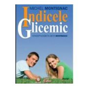 Indicele Glicemic. Cartea fundament a Dietei Montignac