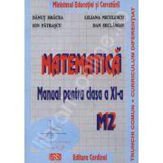 Matematica. Manual pentru clasa a XI-a. Trunchi comun + curriculum diferentiat. M2
