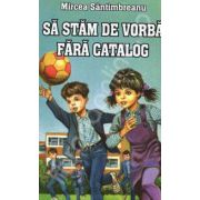 Sa stam de vorba fara catalog