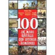 100 de mari batalii din istoria Romaniei (Otu, Petre)