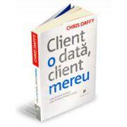Client o data, client mereu. Cum sa oferi servicii care iti fidelizeaza clientii