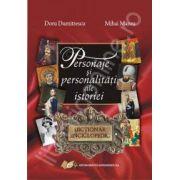 Personaje si personalitati ale istoriei (DICTIONAR ENCICLOPEDIC)