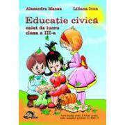 Educatie civica, caiet de lucru pentru clasa a III-a