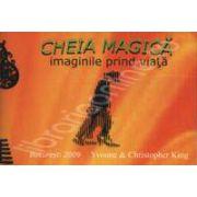 Cheia Magica! Imaginile prind viata