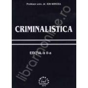 Criminalistica. Editia a II-a