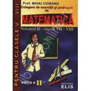 Culegere de exercitii si probleme de matematica. Clasele VII - VIII, Volumul II
