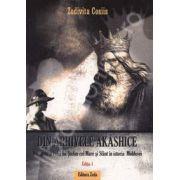Din arhivele Akashice (Editia I). Perioada si rolul lui Stefan cel Mare si Sfant in istoria Moldovei