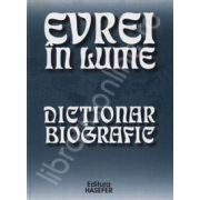 Evrei in lume. Dictionar biografic