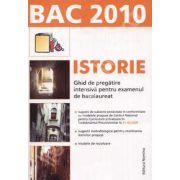 Istorie bacalaureat 2010. Ghid de pregatire intensiva pentru examenul de bacalaureat