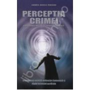 Perceptia crimei - criminologia aplicata si criminologia clinica -