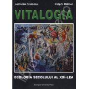 Vitalogia. Ecologia secolului al XXI-lea