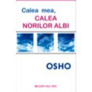 Calea mea, calea norilor albi (Osho)