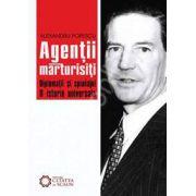 Agentii marturisiti. Diplomatii si spionajul. O istorie universala