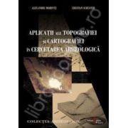 Aplicatii ale topografiei si cartografiei in cercetarea arheologica
