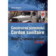 CONSTRUIREA SISTEMULUI CORDON SANITAIRE. RELATII ROMANO-POLONE 1919-1926