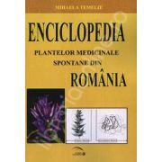 Enciclopedia plantelor medicinale spontane din Romania