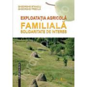 Exploatatia agricola familiala. Solidaritate de interes