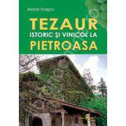 Tezaur istoric si vinocol la Pietroasa