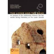 The Living and the Dead An analysis of the relationship between the two worlds during Prehistory at the Lower Danube
