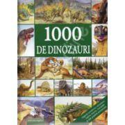 1000 de dinozauri