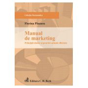 Manual de marketing: principii clasice si practici actuale eficiente