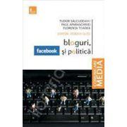 Bloguri, facebook si politica