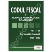 Codul Fiscal 2009-2010 cu normele metodologice de aplicare (Text consolidat si comparat Vol I+II)