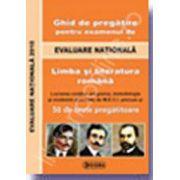 Evaluare Nationala 2010 Limba si literatura romana. Ghid de pregatire