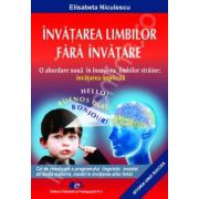 Invatarea limbilor'fara invatare'(O abordare noua in insusirea limbilor straine: invatarea aplicata)