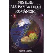 Mistere ale pamantului romanesc. Legamantul omenirii