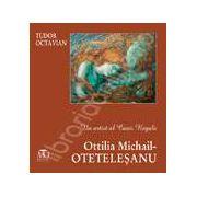 Un artist al Casei Regale. Ottilia Michail-Otetelesanu