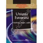 Uniunea Europeana. Institutii, buget, audit