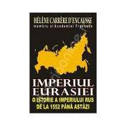 Imperiul Eurasiei: o istorie a imperiului rus de la 1552 pana astazi