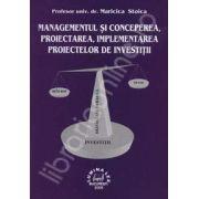 Managementul si conceperea, proiectarea, implementarea proiectelor de investitii