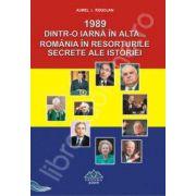 1989. Dintr-o iarna in alta...(Romania in resorturile secrete ale istoriei)