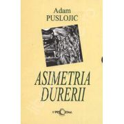 Asimetria durerii, 3 Volume (Asimetria durerii, Vol I, Cant posibil, Vol II, Trecerea surasului, Vol III)