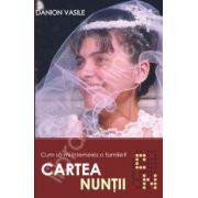 Cartea Nuntii (Cum sa-mi intemeiez o familie)